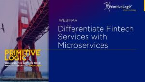 Differentiate Fintech Services with Microservices