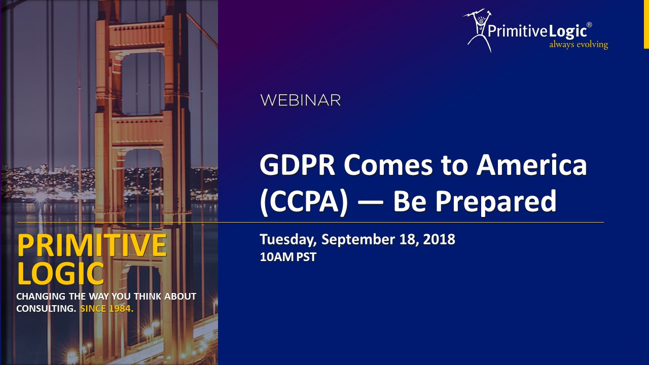 GDPR Comes to America (CCPA) - Be Prepared